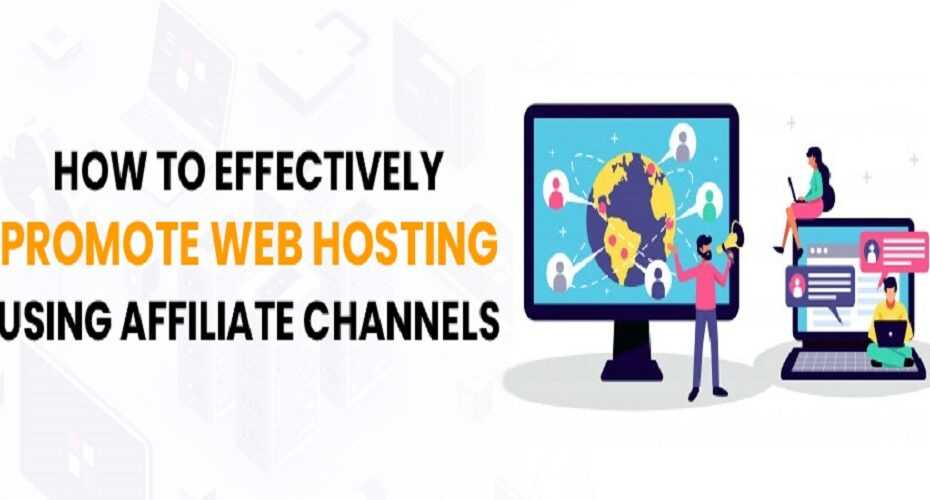 How-to-effectively-promote-Web-Hosting-using-Affiliate-Channels